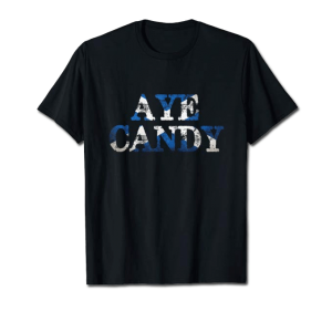 Aye Candy shirt