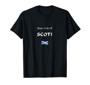 Some Like It Scot shirt