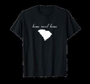 Home Sweet Home South Carolina shirt