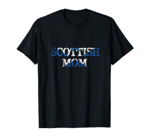 Scottish mom shirt