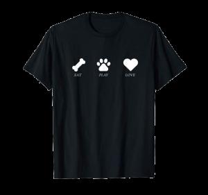 Eat, Play Love shirt