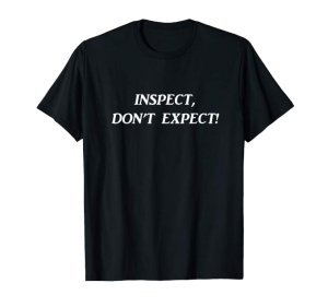 Inspect, Don't Expect shirt