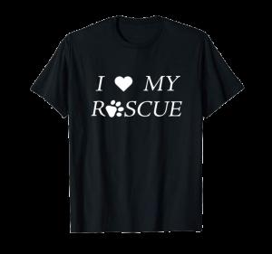 I Love My Rescue shirt